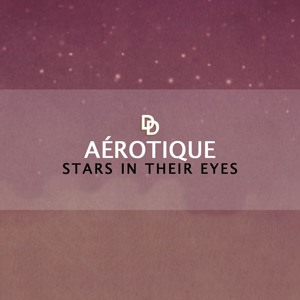Stars In Their Eyes by Aérotique