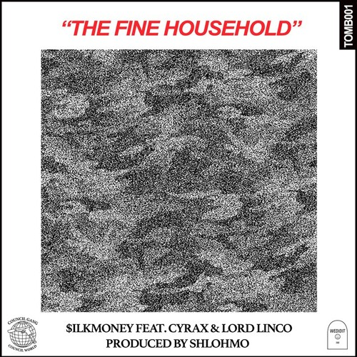 The Fine Household - $ilkMoney Feat. Cyrax & Lord Linco (Prod. By Shlohmo)