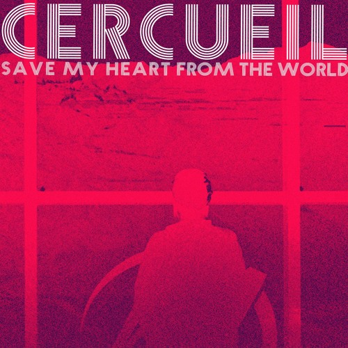 SAVE MY HEART FROM THE WORLD - CERCUEIL
