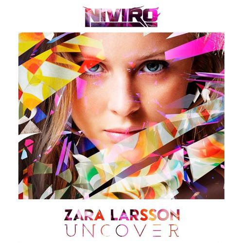 Zara Larsson Uncover Niviro Remix Free Download By Niviro
