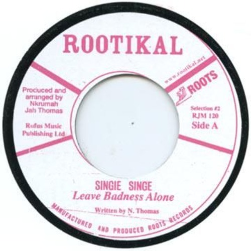 Singie Singie 'Leave Badness Alone' Rootikal Selection