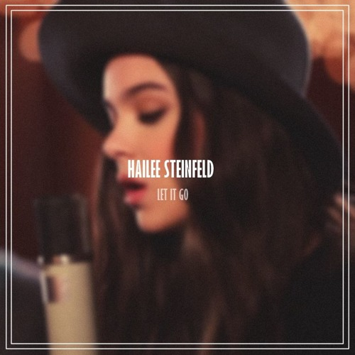 let me go download hailee steinfeld