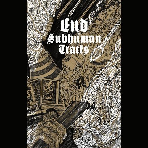 """End """"Subhuman Tracks"""""""