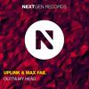 Uplink  Max Fail - Outta My Head (Original Mix)