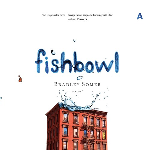 Fishbowl by Bradley Somer, Narrated by Peter Berkrot