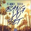 Bang Yo Set Ft. Tee Flii [Prod. Compton Cavi]