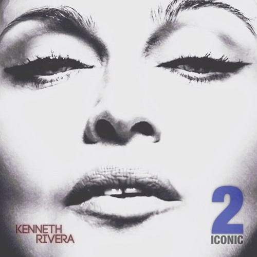 KENNETH RIVERA / ICONIC 2 / THE MADONNA PODCAST