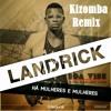 Landrick - Há Mulheres & Mulheres ( Kizomba Remix )