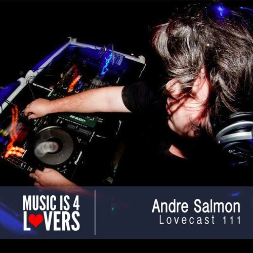 Lovecast Episode 111 - Andre Salmon [Musicis4Lovers.com]