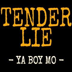 Ya Boy Mo - Tender Lie