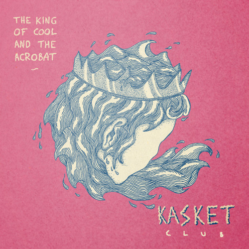 Kasket Club - The King Of Cool And The Acrobat