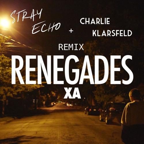 X Ambassadors - Renegades (Stray Echo x Charlie Klarsfield Remix)