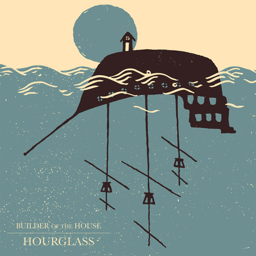 """Hourglass"" EP by Builder of The House"