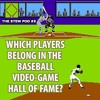 Which Players Belong In The Baseball Video-Game Hall Of Fame
