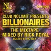 The Billionaires Mixtape - Mixed by Rick Royal - Hosted by MC Issy