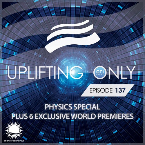 Uplifting Only 137 (Sept 24, 2015) — Physics Special