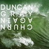 Duncan Gray - Churn again - Markus Gibb Mix