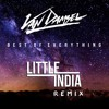 Best Of Everything (Little India Remix)
