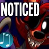 Noticed - Five Nights At Freddy S Song By MandoPony