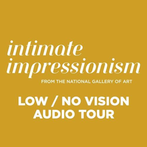 Intimate Impressionism: Low / No Vision Audio Tour