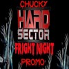 Chucky - Hard Sector Fright Night Promo