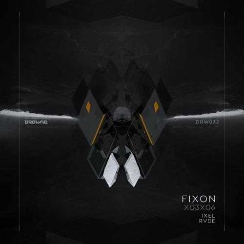 DRW032 Fixon / Ixel / RVDE - X03X06 EP