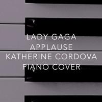 Lady Gaga - Applause (Katherine Cordova piano cover)