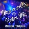 MEGA ACAPELLAS VS. PUNTEOS MIX - NACHO RMX FT. PABLOODJ