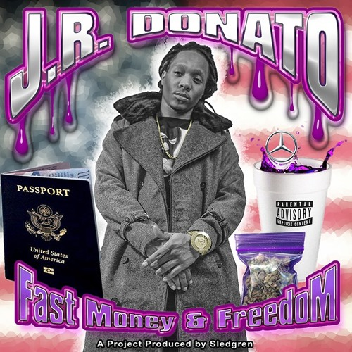 Taylor Gang Rapper J.R. Donato Teams Up With Producer Sledgren For Fast Money & Freedom EP
