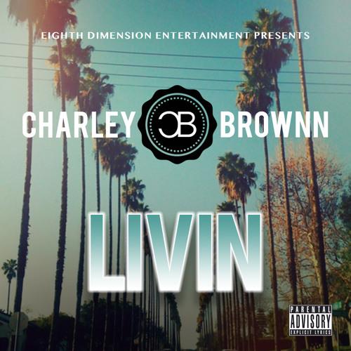 Charley Brownn - Livin