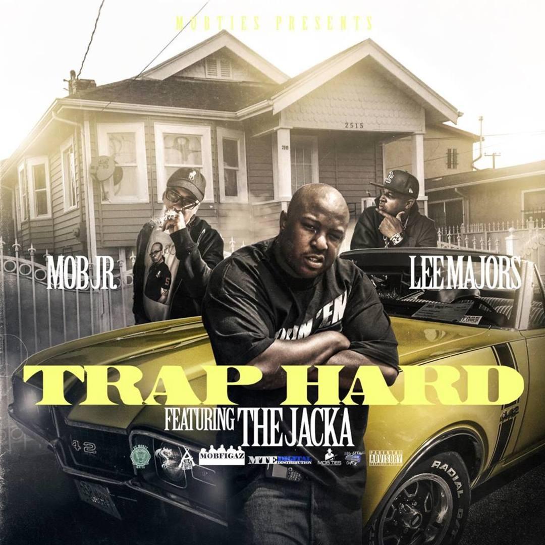 The Jacka x Lee Majors x Mob Jr - Trap Hard (Prod by Mob Jr) [Thizzler.com Exclusive]