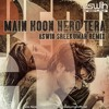 Main Hoon Hero Tera (Aswin Sreekumar Remix)