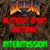 Doom 2 - Intermission (Almost 8-Bit Remake)