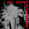 [FREE DOWNLOAD] - JANET - NO SLEEP (SERVING OVAHNESS