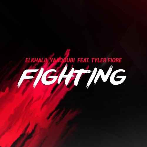 Elkhalil Yaaqoubi - Fighting (feat. Tyler Fiore)