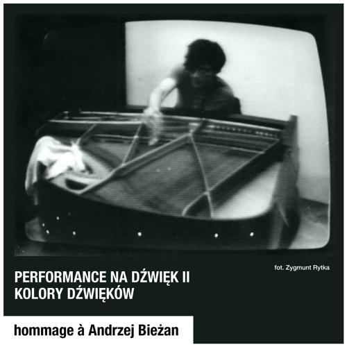 °// Performance na Dźwięk II — Kolory Dźwięków — hommage à Andrzej Bieżan