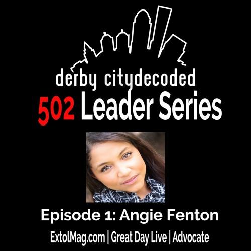 #502LeaderSeries: Angie Fenton | ExtolMag.com, WHAS11 Great Day Live Entertainment Correspondent