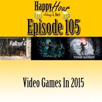 Episode 105 - Video Games In 2015