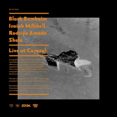 Black Bombaim w/ Isaiah Mitchell, Rodrigo Amado and Shela - Live at Casazul