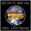 Rob Fion Ft. Robin Vane - Hero (JCH Remix){Free Download-Click BUY!}