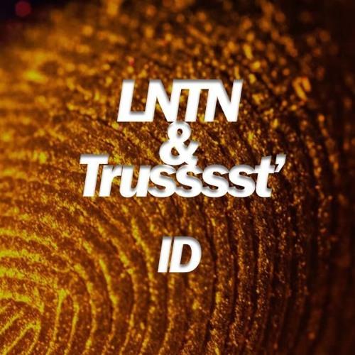 LNTN & Trusssst' - ID (Original Mix)[Free Download]