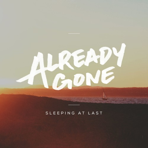 Already Gone By Sleeping At Last Free Listening On Soundcloud