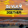 DJ VLK - 2Gether (Promotional Mix September 2015)