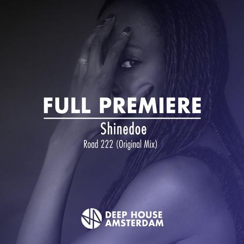 Full Premiere: Shinedoe - Road 222 (Original Mix)