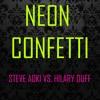 Neon Confetti (Steve Aoki Vs Hilary Duff)