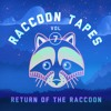 Raccoon Tapes 7 - Return Of The Raccoon