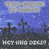 hey who died? w/ dj smokey
