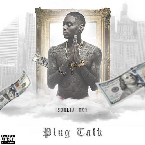Soulja Boy – Plug Talk