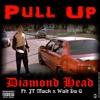 01 Diamond Head- Pull Up Ft JT Mack & Walt Da G