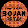 Need A $ - Bojan Mix (Free Download)